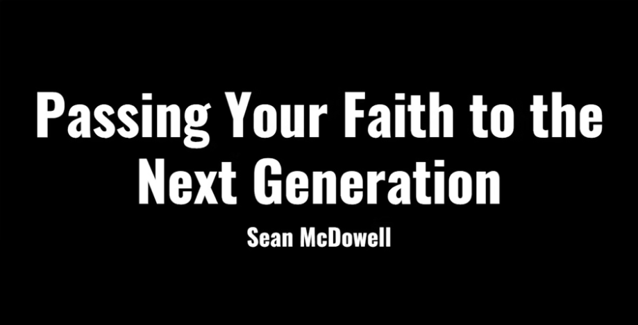 Passing Your Faith to the Next Generation