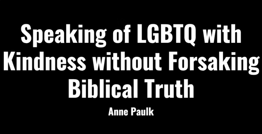 Speaking of LGBTQ with Kindness without Forsaking Biblical Truth