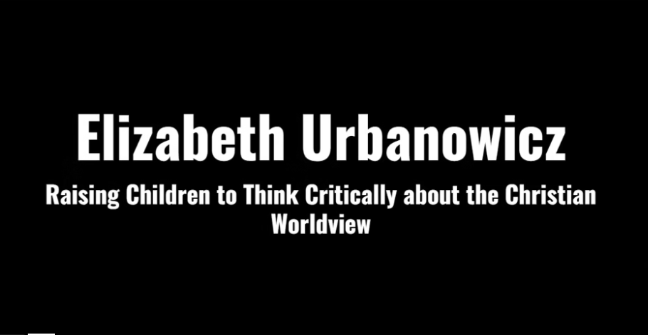 Raising Children to Think Critically about the Christian Worldview
